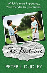 The Bad Lie by Peter J Dudley (2014-01-22)