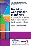 Decision Analysis for Managers, David Charlesworth, 1606494880