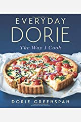 Everyday Dorie: The Way I Cook Hardcover