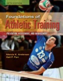 img - for Foundations of Athletic Training: Prevention, Assessment, and Management, 5th Edition book / textbook / text book