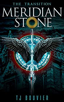 Meridian Stone: The Transition: (Book 1 of Series) by [Bouvier, TJ]