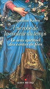 vignette de 'Une robe de la couleur du temps (Jacqueline Kelen)'