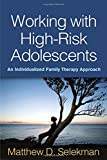 img - for Working with High-Risk Adolescents: An Individualized Family Therapy Approach book / textbook / text book