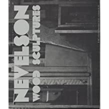 Nevelson: Wood Sculptures, An Exhibition Organized by Walker Art Center, by Louise Nevelson (1973-11-05)