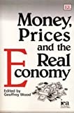 Money, Prices and the Real Economy, Geoffrey Wood, 1847206735
