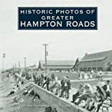 Historic Photos of Greater Hampton Roads, John S. Salmon and Emily J. Salmon, 1596523972