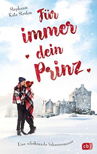 Für immer dein Prinz - Eine schokozarte Schneeromanze (German Edition)
