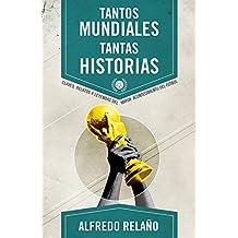 Tantos mundiales, tantas historias (Deportes (corner)) (Spanish Edition)