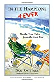 img - for In the Hamptons 4ever: Mostly True Tales from the East End by Dan Rattiner (2015-08-01) book / textbook / text book