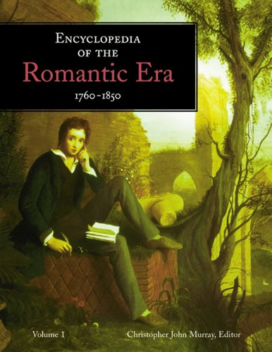 Download ¤Encyclopedia of the Romantic Era, 1760-1850 Pdf