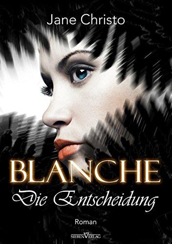 Blanche 03: Die Entscheidung