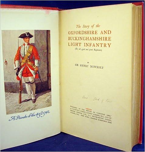 Livres anglais en ligne gratuits à télécharger The Story of the Oxfordshire and Buckinghamshire Light Infantry (The Old 43rd and 52nd Regiments) by Sir Henry Newbolt B000LA4TH4 en français CHM