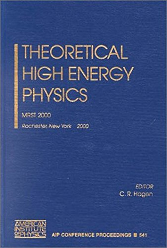 Theoretical High Energy Physics: MRST 2000 (AIP Conference Proceedings / High Energy Physics) ebook