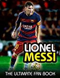 Lionel Messi (The Ultimate Fan Book)