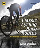 Classic Cycling Race Routes, Chris Sidwells, 0749574100