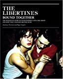 The Libertines Bound Together, Anthony Thornton and Roger Sargent, 0316732346
