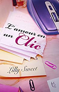 L'amour en un clic par Lilly Sweet