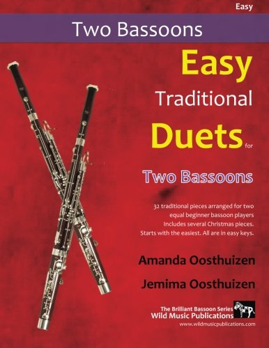 Easy Traditional Duets for Two Bassoons: 28 traditional melodies from around the world arranged especially for two beginner bassoon players. Easiest ... No vent key notes. All are in easy keys.