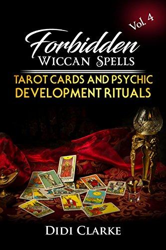 Forbidden Wiccan Spells: Tarot Cards and Psychic Development Rituals