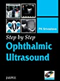 Step by step ophthalmic ultrasound with photo CD-ROM by Srivastava, Srivastava, 8180619575