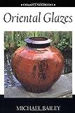 Oriental Glazes, Michael Bailey, 0812218906