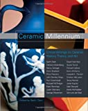 img - for Ceramic Millennium: Critical Writings on Ceramic History, Theory and Art book / textbook / text book