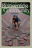 Reinventing Community: Stories from the Walkways of Cohousing by David Wann (2005-11-22)