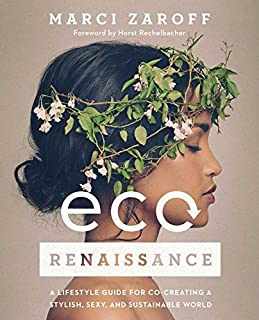 Book Cover: ECOrenaissance: A Lifestyle Guide for Co-creating a Stylish, Sexy, and Sustainable World