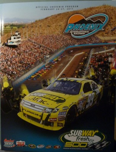 (Official Souvenir Program - Subway Fresh Fit 500 - Phoenix International Raceway - February 24-27, 2011 - NASCAR)