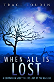 When All Is Lost: A Companion Story to The Last of the Ageless (The Ageless Post-Apocalypse Book 2)