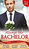 img - for Wedding Party Collection: Always The Bachelor: Best Man's Conquest / One Night with the Best Man / the Bridesmaid's Best Man (The Diomedi Heirs) book / textbook / text book