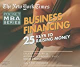 Business Financing: The New York Times Pocket MBA Series