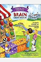 What to Do When Your Brain Gets Stuck: A Kid's Guide to Overcoming OCD (What-to-Do Guides for Kids) Paperback