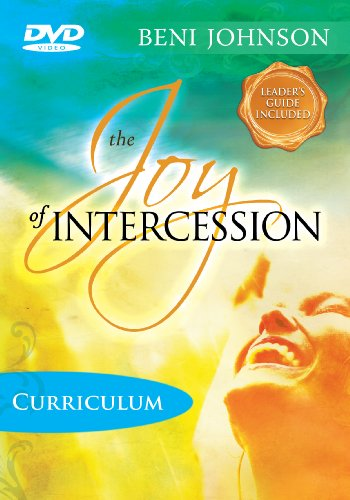 The Joy of Intercession Curriculum by Destiny Image Publishers