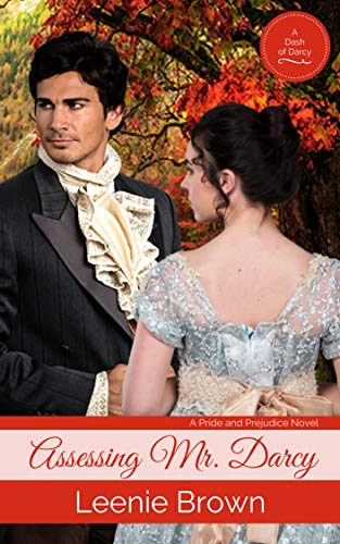 Assessing Mr. Darcy: A Pride and Prejudice Novel (Dash of Darcy and Companions Collection Book 11)
