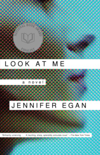 Look at Me: A Novel by [Egan, Jennifer]