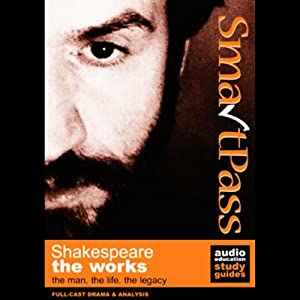 SmartPass Audio Education Study Guide to the Works of Shakespeare (Dramatised) Audiobook