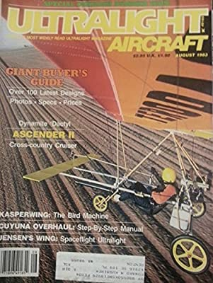 Ultralight Aircraft August 1983 - Dynamite 'Dactyl - Ascender II - Cross-country Cruiser