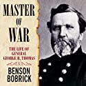Master of War: The Life of General George H. Thomas Audiobook by Benson Bobrick Narrated by Norman Dietz