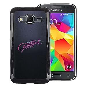 A-type Arte & diseño plástico duro Fundas Cover Cubre Hard Case Cover para Samsung Galaxy Core Prime (Pink Grey You Are Beautiful Inspiring)