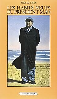 Les habits neufs du président Mao : chronique de la Révolution culturelle