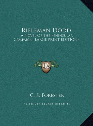 Rifleman Dodd: A Novel Of The Peninsular Campaign (LARGE PRINT EDITION) Text fb2 book