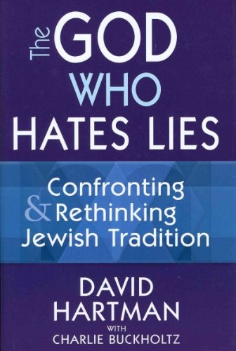 The God Who Hates Lies: Confronting & Rethinking Jewish Institution