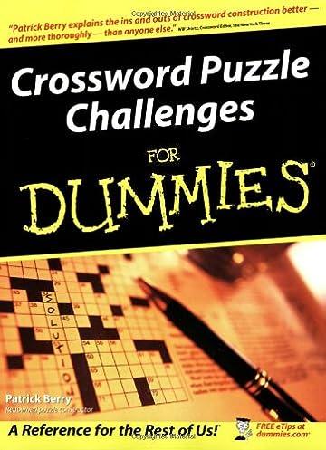 Crossword Puzzle Challenges For Dummies Patrick Berry 9780764556227 Amazon.com Books  sc 1 st  Amazon.com & Crossword Puzzle Challenges For Dummies: Patrick Berry ... 25forcollege.com
