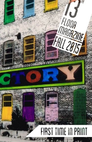 13th Floor Magazine: Fall 2015 (Volume 3)