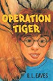 Operation Tiger, G. L. Eaves, 1462012744
