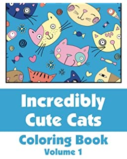 Incredibly Cute Cats Coloring Book Art Filled Fun Books Volume 1