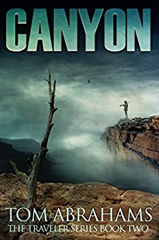 Canyon: A Post Apocalyptic/Dystopian Adventure (The Traveler Book 2) by [Abrahams, Tom]