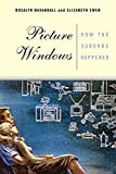 img - for Picture Windows: How The Suburbs Happened by Elizabeth Ewen (2001-06-28) book / textbook / text book