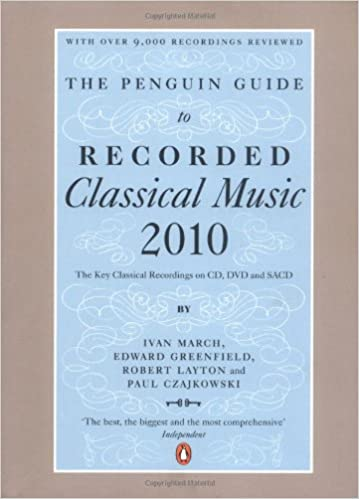 The Penguin Guide to Classical Music: The Must Have CDs and DVDs